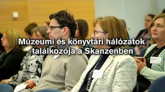 11. Múzeumi és könyvtári hálózatok találkozója a Skanzenben